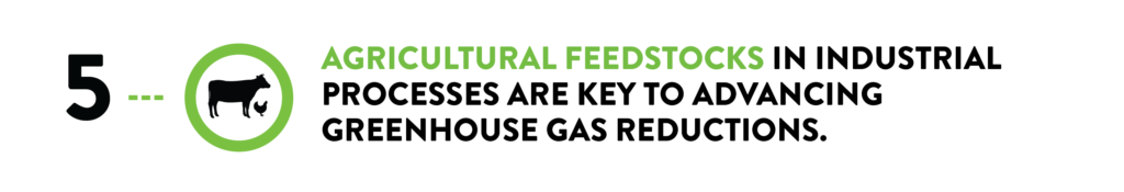 agricultural feed stocks in industrial processes are key to advancing greenhouse gas reductions